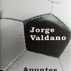 Colecionismo desportivo: APUNTES DEL BALÓN : ANÉCDOTAS, CURIOSIDADES Y OTROS PECADOS DEL FUTBOL / JORGE VALDANO. MADRID, 2001. Lote 156236694