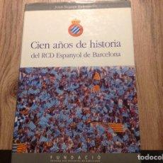 Coleccionismo deportivo: CIEN AÑOS DE HISTORIA DEL RCD ESPANYOL. Lote 156415542