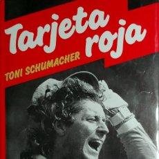 Coleccionismo deportivo: TARJETA ROJA : LOS ESCÁNDALOS DEL FÚTBOL AL DESCUBIERTO / TONI SCHUMACHER. PLAZA & JANÉS, 1987. . Lote 156423002