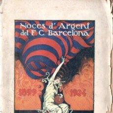 Coleccionismo deportivo: DANIEL CARBÓ I SANTAOLÀRIA : NOCES D' ARGENT DEL F.C. BARCELONA - DOS VOLUMS (1924). Lote 156606494