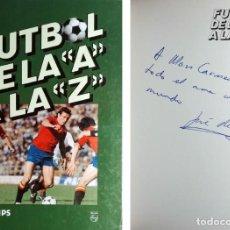 Coleccionismo deportivo: FUTBOL DE LA A A LA Z / JOSÉ Mª CASANOVAS, JOAN VALLS. BARCELONA, 1982. DEDICATORIA DE CASANOVAS. . Lote 156653698