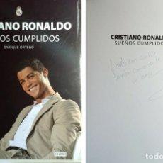 Coleccionismo deportivo: CRISTIANO RONALDO : SUEÑOS CUMPLIDOS / ENRIQUE ORTEGO. REAL MADRID, 2010. DEDICATORIA DEL AUTOR . Lote 156654802