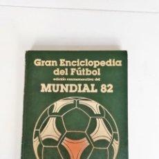 Coleccionismo deportivo: GRAN ENCICLOPEDIA DEL FÚTBOL TOMO 16 (EDICIÓN CONMEMORATIVA MUNDIAL 82) (AÑO 1982). Lote 157175866