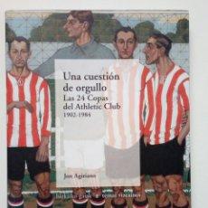 Coleccionismo deportivo: LAS 24 COPAS DEL ATHLETIC CLUB (1902-1984), UNA CUESTION DE ORGULLO - BILBAO -. Lote 186389608