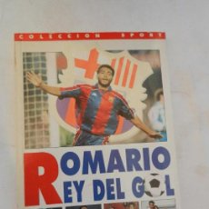 Coleccionismo deportivo: ROMARIO REY DEL GOL- PASADO,PRESENTE Y FUTURO DEL GOLEADOR DEL BARÇA - COLECCION SPORT. Lote 157768950