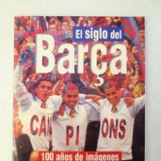 Coleccionismo deportivo: EL SIGLO DEL BARÇA - 100 AÑOS DE IMÁGENES - FC BARCELONA - LA VANGUARDIA. Lote 157937070