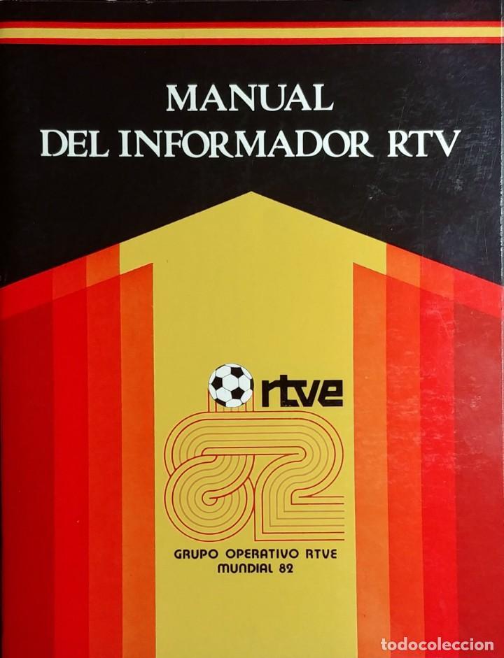 MANUAL DEL INFORMADOR RTV. MADRID : GRUPO OPERATIVO DE RTVE MUNDIAL 82, 1982. (Coleccionismo Deportivo - Libros de Fútbol)
