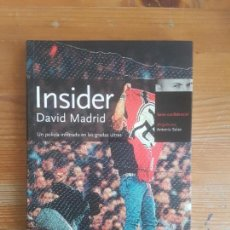 Coleccionismo deportivo: INSIDER UN POLICIA INFILTRADO EN LAS GRADAS ULTRAS MADRID,DAVID TEMAS DE HOY 2005 209PP. Lote 158290650