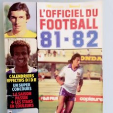 Coleccionismo deportivo: L'OFFICIAL DU FOOTBALL. - GUIDE 81-82.#. Lote 158470678