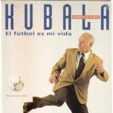 Coleccionismo deportivo: KUBALA - EL FUTBOL ES MI VIDA - FORUM SAMITIER - EL MUNDO DEPORTIVO 1993. Lote 159136062