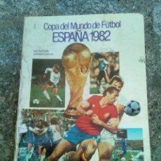 Coleccionismo deportivo: LIBRO DEL MUNDIAL ESPAÑA 82. Lote 159701414