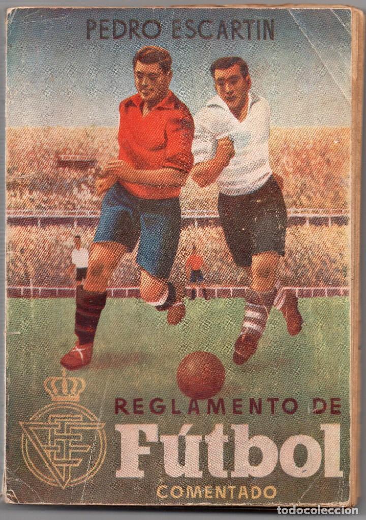 REGLAMENTO DE FUTBOL COMENTADO 1948, POR PEDRO ESCARTIN (Coleccionismo Deportivo - Libros de Fútbol)