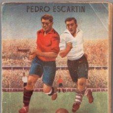 Coleccionismo deportivo: REGLAMENTO DE FUTBOL COMENTADO 1948, POR PEDRO ESCARTIN. Lote 159938058