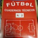 Coleccionismo deportivo: FUTBOL CUADERNOS TECNICOS Nº2. Lote 160429938