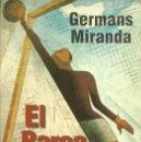 Coleccionismo deportivo: EL BARÇA O LA VIDA GERMANS MIRANDA COLUMNA. Lote 160462050