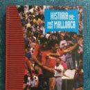 Coleccionismo deportivo: HISTORIA DEL REAL MALLORCA - DIA 16 - COMO NUEVO - AÑO 1991. MUY DIFICIL DE ENCONTRAR. Lote 160476934