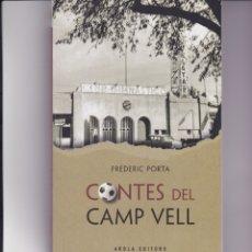 Coleccionismo deportivo: NÁSTIC DE TARRAGONA. LIBRO CONTES DEL CAMP VELL ( EN CATALÁN ). Lote 156638862