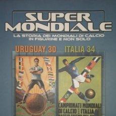 Coleccionismo deportivo: SUPER MONDIALE LA STORIA DEL MONDIALI DI CALCIO IN FIGURINE. Lote 160735442