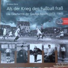 Coleccionismo deportivo: HISTORIA GAULIGAS 1933-1945 (ÉPOCA DE HITLER). Lote 160804510