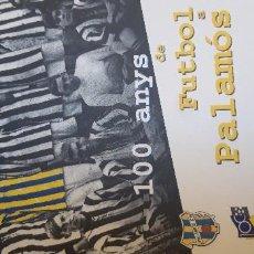 Coleccionismo deportivo: LIBRO CENTENARIO PALAMOS CLUB FUTBOL 1898-1998. Lote 163785160