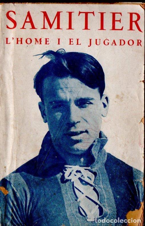 AUGUST BERENGUER : SAMITIER, L'HOME I EL JUGADOR (PLANAS, 1926) (Coleccionismo Deportivo - Libros de Fútbol)