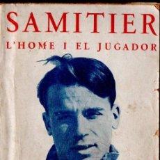 Coleccionismo deportivo: AUGUST BERENGUER : SAMITIER, L'HOME I EL JUGADOR (PLANAS, 1926). Lote 161276746