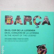 Coleccionismo deportivo: BARÇA. EN EL COR DE LA LLEGENDA. AMB IMATGES INÈDITES. MARCOS LÓPEZ. ANGLE EDITORIAL. TRILINGÜE. Lote 161505158