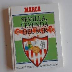 Colecionismo desportivo: (SEVILLA) DIARIO MARCA - SEVILLA F.C., LEYENDA DEL SUR. Lote 161693225