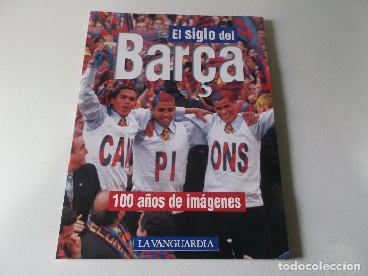 BARCA, EL SIGLO DEL BARÇA - F.C.BARCELONA - 100 AÑOS DE IMAGENES - LA VANGUARDIA 135 PAG. RUSTICA (Coleccionismo Deportivo - Libros de Fútbol)