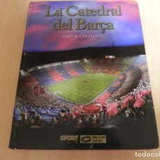 Coleccionismo deportivo: LA CATEDRAL DEL BARSA / HISTORIA DEL BARCELONA / 1ªEDICCIÓN AÑO 2007 CAMP NOU. Lote 161901118