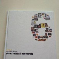 Coleccionismo deportivo: BARCELONA POR EL FÚTBOL LA CONOCERÉIS. Lote 163601154