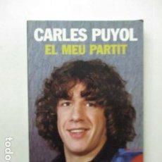 Collectionnisme sportif: BARÇA - LIBRO EL MEU PARTIT DE CARLOS PUYOL DEL F.C. BARCELONA - EN CATALÁN - 160 PAGINAS -VER FOTOS. Lote 164756450