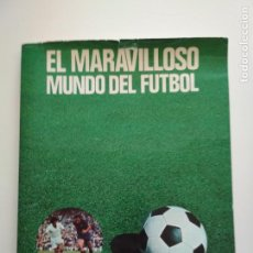 Coleccionismo deportivo: EL MARAVILLOSO MUNDO DEL FÚTBOL. Lote 164791618