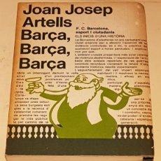 Coleccionismo deportivo: BARÇA BARÇA BARÇA JOAN JOSEP ARTELLS LES EINES LAIA 1972 PRÒLEG VAZQUEZ MONTALBAN. Lote 164836866