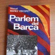 Coleccionismo deportivo: PARLEM DEL BARÇA. Lote 165161798