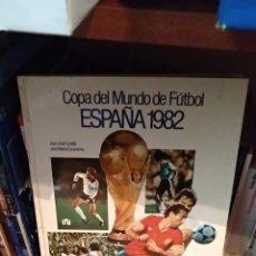 Coleccionismo deportivo: ESPAÑA 1982. COPA DEL MUNDO DE FUTBOL. Lote 165363442