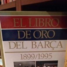 Coleccionismo deportivo: EL LIBRO DE ORO DEL BARÇA 1899-1995. Lote 165402098