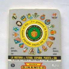 Coleccionismo deportivo: LIBRITO . LA HISTORIA DEL FUTBOL ESPAÑOL PUESTA AL DIA , TOMO 21 , DINAMICO. 1991 . 1992. Lote 165603722