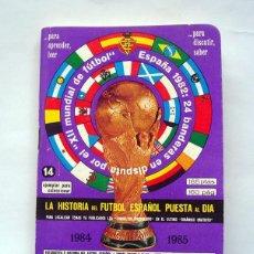 Coleccionismo deportivo: LIBRITO . LA HISTORIA DEL FUTBOL ESPAÑOL PUESTA AL DIA . TOMO 21 DINAMICO 1984 - 1985. Lote 165603998