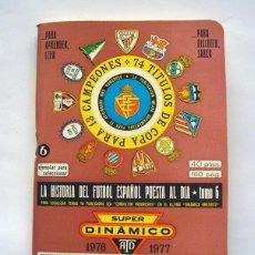 Coleccionismo deportivo: LIBRITO . LA HISTORIA DEL FUTBOL ESPAÑOL PUESTA AL DIA . TOMO 6 DINÁMICO . 1976 . 1977. Lote 165604250