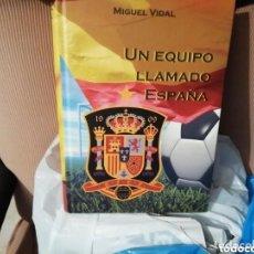 Coleccionismo deportivo: LIBROS SELECCIÓN ESPAÑOLA HISTÓRICOS. LOTE DE 3.. Lote 165745030