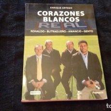 Coleccionismo deportivo: REAL MADRID - FUTBOL - LIBRO - CORAZONES BLANCOS - EVEREST - 2014 - ENRIQUE ORTEGO - NUEVO. Lote 166041242
