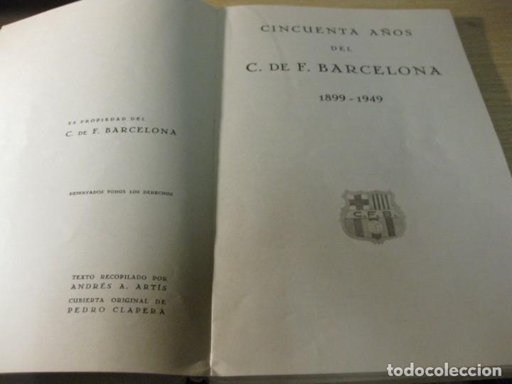 Coleccionismo deportivo: libro cincuenta años del futbol club barcelona barça bodas oro 1949 - Foto 8 - 166048062