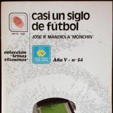 Coleccionismo deportivo: CASI UN SIGLO DE FUTBOL - VIZCAYA, ATHLETIC, ARENAS, ETC...- . Lote 166248582
