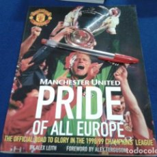 Coleccionismo deportivo: LIBRO MANCHESTER UNITED ( PRIDE OF ALL EUROPA ) THE OFFICIAL ROAD TO GLORY IN THE 1998/99 CHAMPIONS´. Lote 166704962