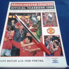 Coleccionismo deportivo: LIBRO MANCHESTER UNITED( OFFICIAL YEARBOOK 1999 )225 PAGINAS BY CLIFF BUTLER WITH IVAN PONTING NUEVO. Lote 166714774