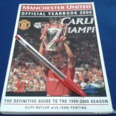 Coleccionismo deportivo: LIBRO MANCHESTER UNITED( OFFICIAL YEARBOOK 2000 )225 PAGINAS BY CLIFF BUTLER WITH IVAN PONTING NUEVO. Lote 166715090