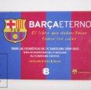 Coleccionismo deportivo: LIBRO OFICIAL BARÇA ETERNO. EL LIBRO QUE DEBEN TENER TODOS LOS CULÉS - FÚTBOL CLUB BARCELONA, 2012. Lote 167017600