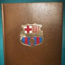 Coleccionismo deportivo: LIBRO BARÇA BARÇA BARÇA HISTORIA DEL C F BARCELONA AÑO 1971 EDITORIAL LA GRAN ENCICLCOPEDIA VASCA. Lote 167156868