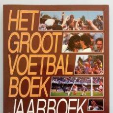 Coleccionismo deportivo: VOETBAL INTERNATIONAL. - HET GROOT VOETBAL JAARBOEK'89 - #. Lote 167545008